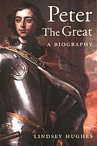 Peter the Great : a biography