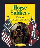 Horse soldiers : cavalry in the Civil War