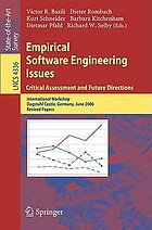 Empirical software engineering issues critical assessment and future directions ; international workshop, Dagstuhl Castle, Germany, June 26-30, 2006 : revised papersEmpirical software engineering issues : critical assessment and future directions ; international workshop, Dagstuhl Castle, Germany, June 26-30, 2006 ; revised papers