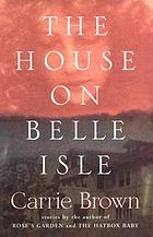 The house on Belle Isle : and other stories