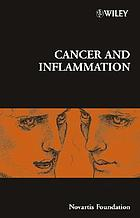 Cancer and inflammation : [Symposium on Cancer and Inflammation, held at the Novartis Foundation, London, 12-14 November 2002