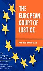 The European Court of Justice : the politics of judicial integration