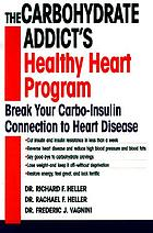 The carbohydrate addict's healthy heart program : break your carbo-insulin connection to heart disease