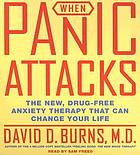 When panic attacks the new, drug-free anxiety therapy that can change your life