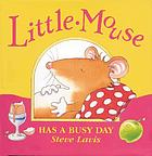 Little Mouse has a busy day