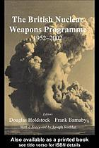 The British nuclear weapons programme, 1952-2002
