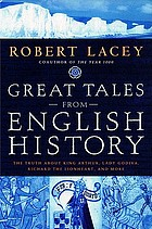 Great tales from English history. : The truth about King Arthur, Lady Godiva, Richard the Lionheart, and more