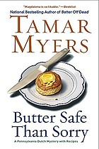 Butter safe than sorry : a Pennsylvania Dutch mystery with recipes