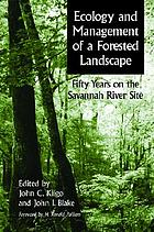 Ecology and management of a forested landscape fifty years on the Savannah River SiteEcology and management of a forested landscape fifty years on the Savannah River Site