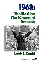 1968 : the election that changed America