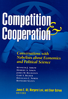 Competition and cooperation : conversations with Nobelists about economics and political science