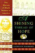 A shining thread of hope : the history of Black women in America