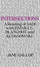 Intersections : a reading of Sade with Bataille, Blanchot, and Klossowski