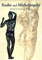 Rodin and Michelangelo : a study in artistic inspiration