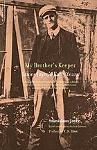 My brother's keeper : James Joyce's early years