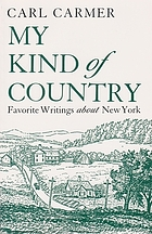 My kind of country; favorite writings about New York