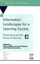 Networking and the future of libraries. 3, Information landscapes for a learning society : an international conference held at the University of Bath, 29 June - 1 July 1998