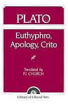 Euthyphro ; Apology ; Crito ; Phaedo, the death scene