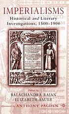 Imperialisms : historical and literary investigations, 1500-1900