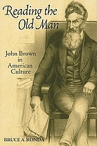Reading the old man : John Brown in American culture