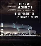 Eisenman Architects/University of Phoenix Stadium for the Arizona Cardinals