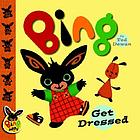 Bing : get dressed