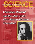 Christiaan Barnard and the story of the first successful heart transplant