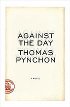 Against the day : [a novel]