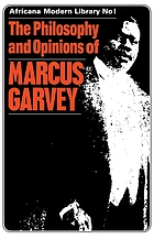 Philosophy and opinions of Marcus Garvey or Africa for the Africans two vols in One