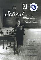 School : the story of American public education