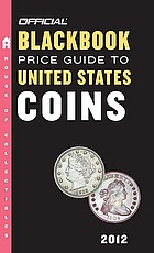 The official 2012 blackbook price guide to United States coins
