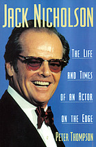 Jack Nicholson : The life and times of an actor on the edge