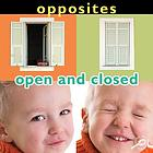 Opposites : open and closed