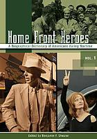Home front heroes : a biographical dictionary of Americans during wartime