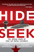 Hide and seek : the untold story of Cold War naval espionage
