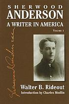 Sherwood Anderson : a writer in America. Vol. 1