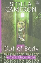 Out of body : a Court of Angels Novel