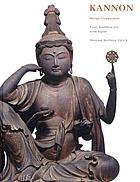 Kannon : divine compassion : early Buddhist art from Japan