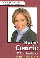 Katie Couric : TV news broadcaster