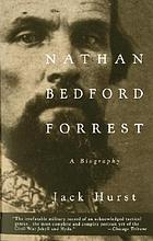 Nathan Bedford Forrest : a biography