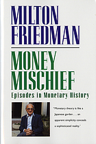 Money mischief : episodes in monetary history