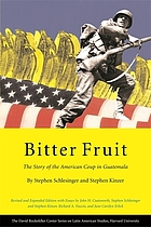 Bitter fruit : the story of the American coup in Guatemala
