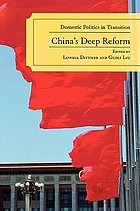 China's deep reform : Domestic politics in transition