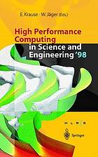High performance computing in science and engineering '98 : transactions of the High Performance Computing Center Stuttgart (HLRS) 1998
