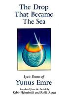 The drop that became the sea : lyric poems of Yunus Emre