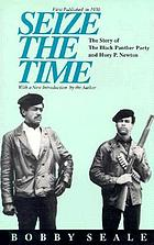 Seize the time; the story of the Black Panther Party and Huey P. Newton