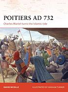 Poitiers AD 732 : Charles Martel turns the Islamic tide