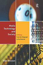 Media technology and society : a history : from the telegraph to the Internet