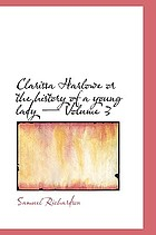 Clarissa Harlowe, or, the history of a young lady : nine volumes