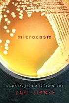 Microcosm : E. coli and the new science of life